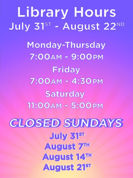 thumbnail_Library Hours - July 31-August 22, 2016 (SM)